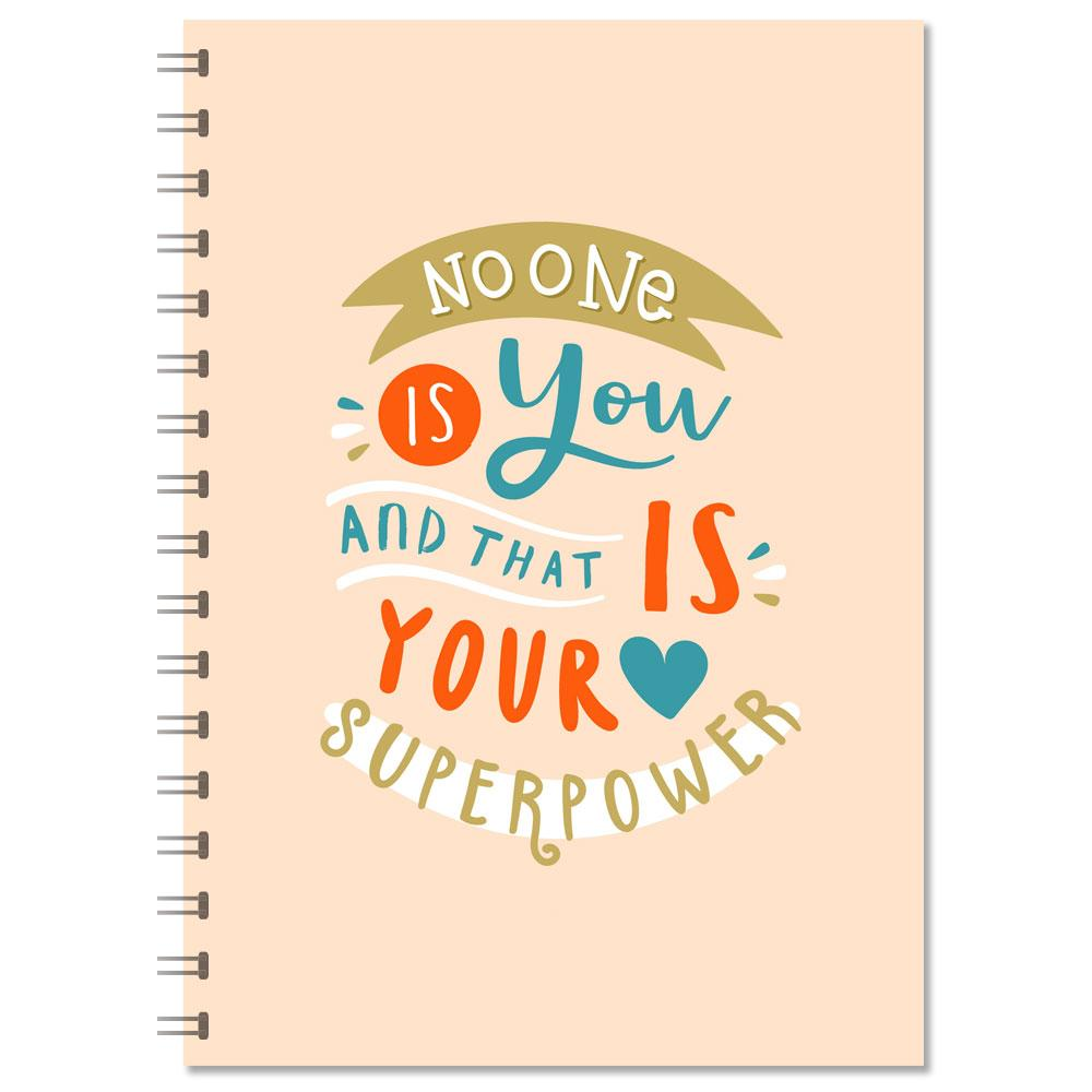 "Motivational Notebook - ""No one Is You And That Is Your Superpower"" (NB304)"