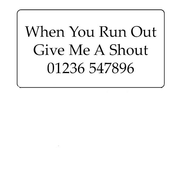 """When You Run Out""  - Rectangular Standard White - 46mm x 25mm"